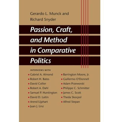 Passion, Craft, and Method in Comparative Politics Munck, Gerardo L.
