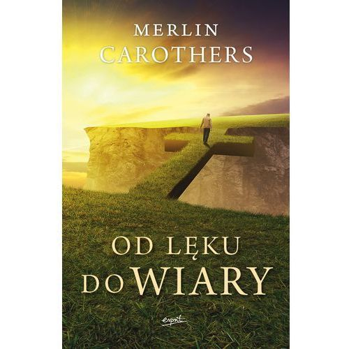 Od lęku do wiary - Merlin Carothers (9788365349231)
