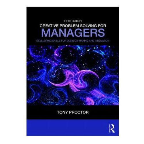 Creative Problem Solving for Managers (9781138312388)
