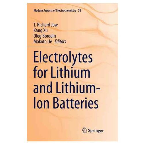 Electrolytes for Lithium and Lithium-Ion Batteries (9781493942312)